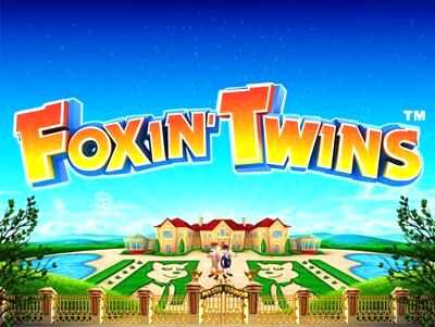 Top Slot Game of the Month: Foxin Twins Slot