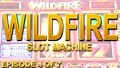 Wildfire £500 Jackpot Slot - Bonus Feature - Episode 4 of 7